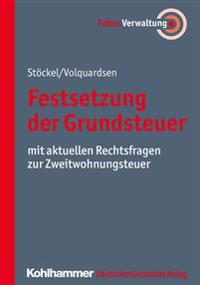 Festsetzung Der Grundsteuer: Mit Aktuellen Rechtsfragen Zur Zweitwohnungssteuer