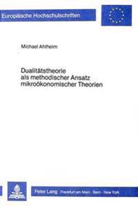 Dualitaetstheorie ALS Methodischer Ansatz Mikrooekonomischer Theorien