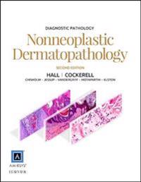 Diagnostic Pathology: Nonneoplastic Dermatopathology E-Book