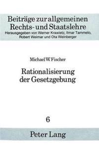 Rationalisierung Der Gesetzgebung: Historische Bemerkungen Mit Einem Wissenschaftskritischen Kommentar