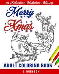 Merry Xmas: Adult Coloring Book