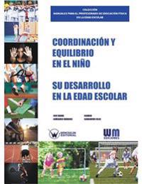 Coordinacion y Equilibrio En El Nino: Su Desarrollo En La Edad Escolar
