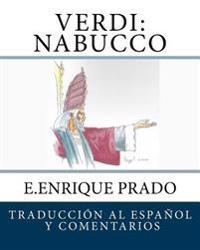 Verdi: Nabucco: Traduccion Al Espanol y Comentarios