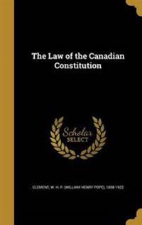 LAW OF THE CANADIAN CONSTITUTI