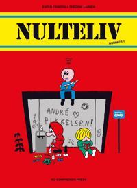 Nulteliv; nummer 1 - Espen Friberg, Fredrik Larsen   Inprintwriters.org
