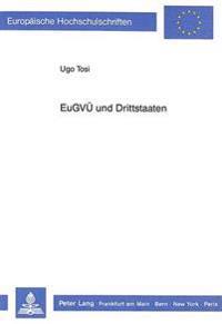 Eugvue Und Drittstaaten: Moeglichkeiten Und Durchfuehrung Eines Beitritts Oder Einer Sonstigen Beteiligung