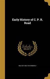 EARLY HIST OF C P R ROAD