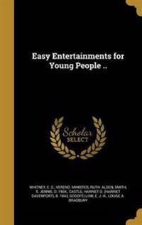 EASY ENTERTAINMENTS FOR YOUNG