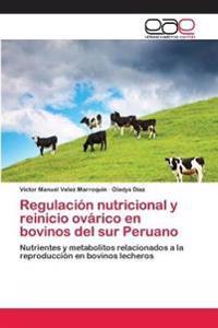 Regulacion Nutricional y Reinicio Ovarico En Bovinos del Sur Peruano