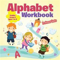 Alphabet Workbook Toddler-Grade K - Ages 1 to 6