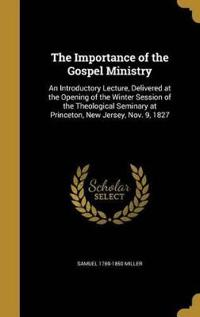 IMPORTANCE OF THE GOSPEL MINIS
