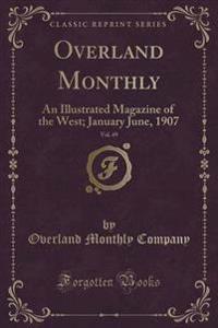 Overland Monthly, Vol. 49