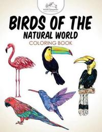 Birds of the Natural World Coloring Book