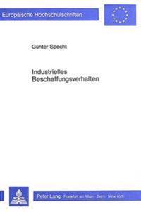 Industrielles Beschaffungsverhalten: Unter Besonderer Beruecksichtigung Der Chemischen Industrie in Der Bundesrepublik Deutschland Und in Der Volksrep