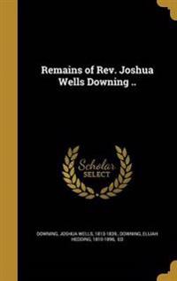 REMAINS OF REV JOSHUA WELLS DO