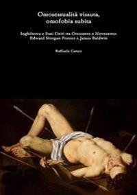 Omosessualita Vissuta, Omofobia Subita Inghilterra e Stati Uniti Tra Ottocento e Novecento: Edward Morgan Forster e James Baldwin