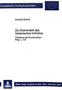 Zur Grammatik Des Italienischen Infinitivs: Probleme Der Konstruktion Praep + INF
