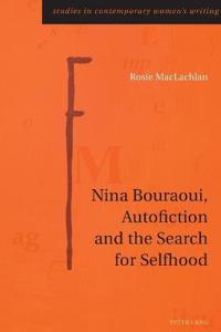 Nina Bouraoui, Autofiction and the Search for Selfhood