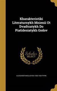 KHARAKTERISTIKI LITERATURNYKH
