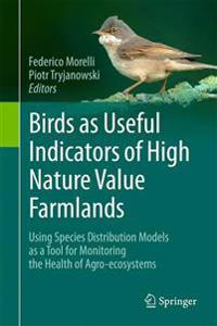 Birds As Useful Indicators of High Nature Value Farmlands