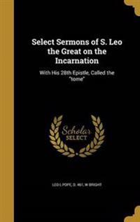 SELECT SERMONS OF S LEO THE GR