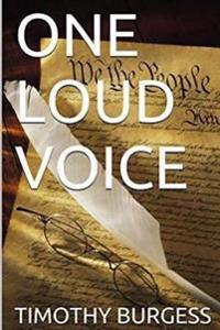 One Loud Voice: Https: //WWW.Amazon.Com/One-Loud-Voice-Timothy-Burgess-eBook/DP/B01m01yxau/Ref=sr_1_1?ie=utf8&qid=1478139216&sr=8-1&ke