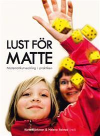 Lust för matte : matematikutveckling i praktiken