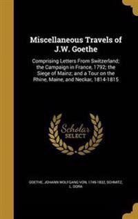 MISC TRAVELS OF JW GOETHE