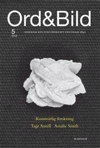 Ord&Bild 5(2012) Konstnärlig forskning. Tage Aurell