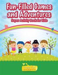 Fun-Filled Games and Adventures Super Activity Book for Kids