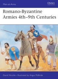 Romano-Byzantine Armies 4th - 9th Century