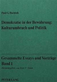 Gesammelte Essays Und Vortraege, Band I: Demokratie in Der Bewaehrung: Kulturumbruch Und Politik