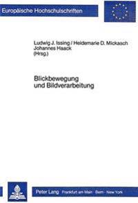 Blickbewegungsforschung Und Bildverarbeitung: Kognitionspsychologische Aspekte Visueller Informationsverarbeitung