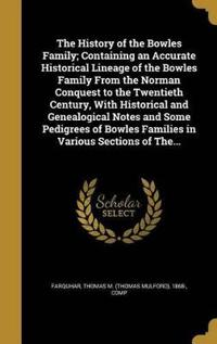 HIST OF THE BOWLES FAMILY CONT