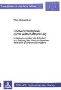 Insolvenzprophylaxe Durch Wirtschaftspruefung: Untersuchung Ueber Die Aufgaben Und Stellung Des Wirtschaftspruefers Nach Dem Bilanzrichtlinie-Gesetz