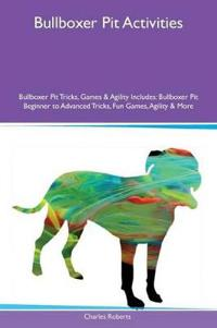 Bullboxer Pit Activities Bullboxer Pit Tricks, Games & Agility Includes