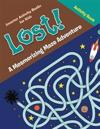 Lost! a Mesmerizing Maze Adventure Activity Book