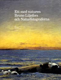 Ett med naturen : Bruno Liljefors och Naturfotograferna