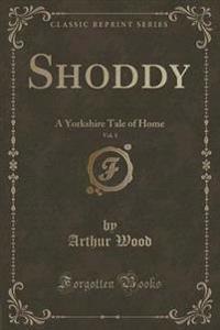 Shoddy, Vol. 1 of 3