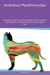 Ambullneo Mastiff Activities Ambullneo Mastiff Tricks, Games & Agility Includes