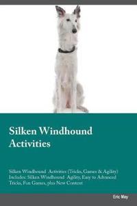 Silken Windhound Activities Silken Windhound Activities (Tricks, Games & Agility) Includes
