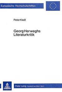 Georg Herweghs Literaturkritik: Demokratisches Programm Und Repressiver Gestus
