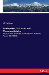 Earthquakes, Volcanoes and Mountain-Building