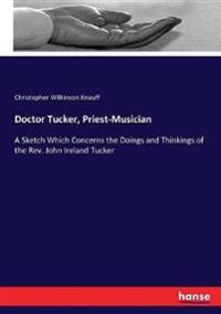 Doctor Tucker, Priest-Musician