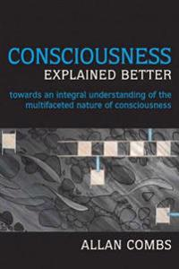 Consciousness Explained Better