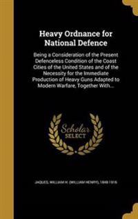 HEAVY ORDNANCE FOR NATL DEFENC