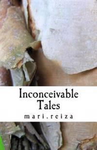 Inconceivable Tales: Of Love and Escape