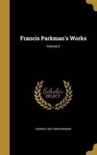 FRANCIS PARKMANS WORKS V02