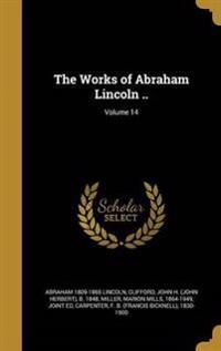 WORKS OF ABRAHAM LINCOLN V14