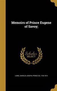 MEMOIRS OF PRINCE EUGENE OF SA